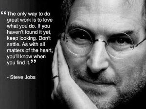Love What  You Do by Steve Jobs