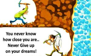 Never Give up on Your Dreams !