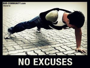 No Excuses ~ Just Persevere to your Goals