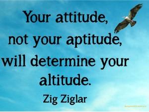 Your Attitude ...determines your Altitude !