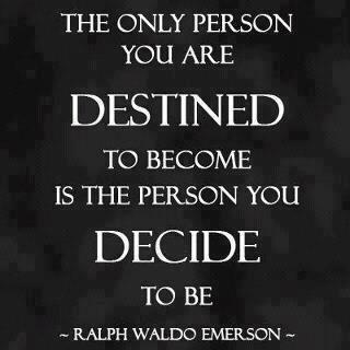 Who do you decide to Be ?