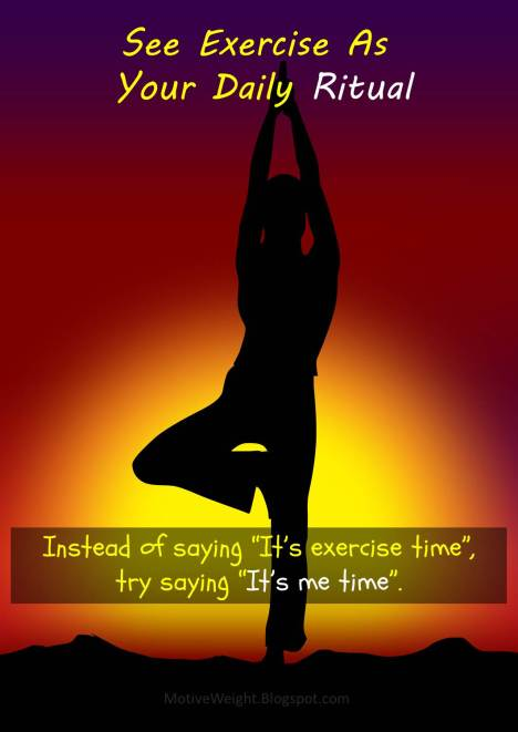 See exercise as your daily ritual