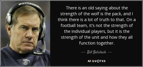 quote-there-is-an-old-saying-about-the-strength-of-the-wolf-is-the-pack-and-i-think-there-bill-belichick-69-88-55